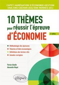 10 thèmes pour réussir l'épreuve d'économie