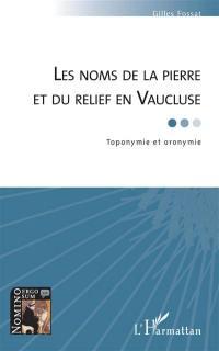 Les noms de la pierre et du relief en Vaucluse