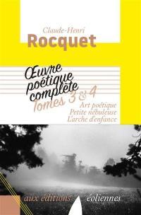 Oeuvre poétique complète. Volume 3-4,
