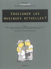 Enseigner les musiques actuelles ?