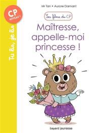Les filous du CP. Volume 5, Maîtresse, appelez-moi princesse !