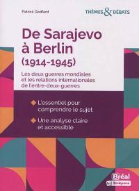 De Sarajevo à Berlin (1914-1945)