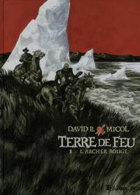 Terre de Feu. Volume 1, L'Archer rouge