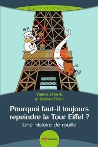 Pourquoi faut-il toujours repeindre la tour Eiffel ?
