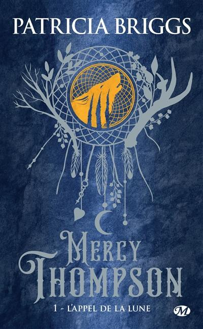 Mercy Thompson. Volume 1, L'appel de la lune