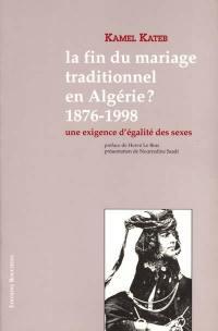 La fin du mariage traditionnel en Algérie ? 1876, 1998