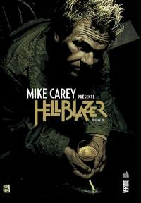 Mike Carey présente Hellblazer. Volume 3,