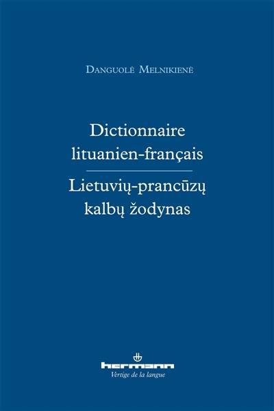 Dictionnaire lituanien-français = Lietuviu-prancuzu kalbu zodynas