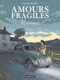 Amours fragiles. Volume 5, Résistance