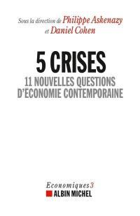 Economiques. Volume 3, 5 crises
