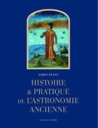 Histoire et pratique de l'astronomie ancienne