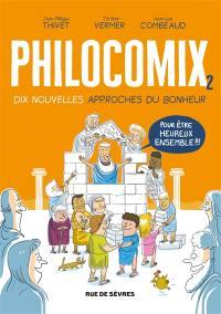 Philocomix. Volume 2, Dix nouvelles approches du bonheur