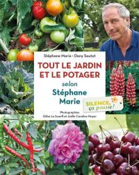 Silence, ça pousse !, Tout le jardin et le potager selon Stéphane Marie