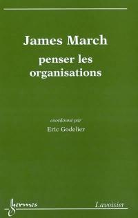 James March, penser les organisations