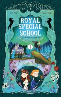 Royal special school. Vol. 2. Coup de théâtre et apple pie