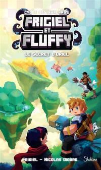 Frigiel et Fluffy. Volume 3, Le secret d'Oriel