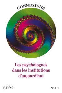 Connexions. n° 113, Les psychologues dans les institutions d'aujourd'hui