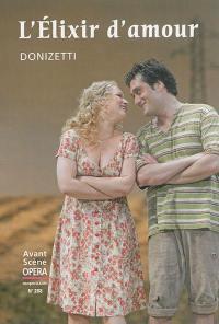 Avant-scène opéra (L'). n° 288, L'élixir d'amour