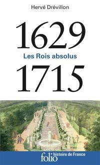 Les rois absolus : 1629-1715