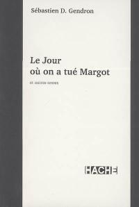 Le jour où on a tué Margot