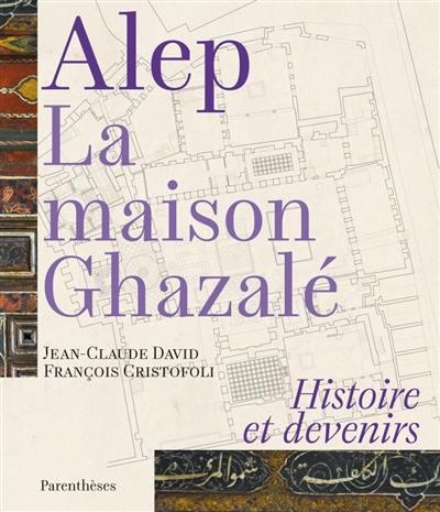 Alep, la maison Ghazalé