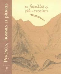 Feuilles du Pin à crochets (Les). n° 5, Pyrénées, hommes et pierres
