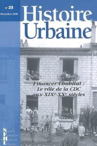Histoire urbaine. n° 23, Financer l'habitat