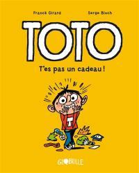 Toto. Volume 7, T'es pas un cadeau !