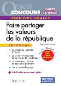 Faire partager les valeurs de la République
