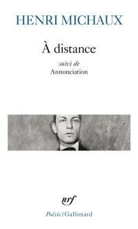 A distance; Suivi de Annonciation