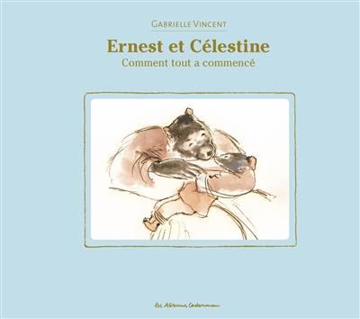 Ernest et Célestine. Comment tout a commencé