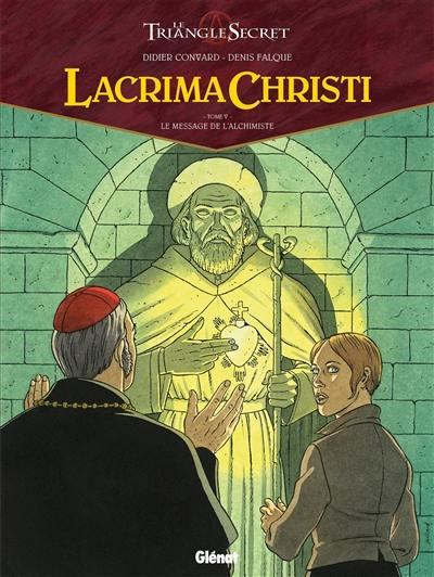 Lacrima Christi. Volume 5, Le message de l'alchimiste