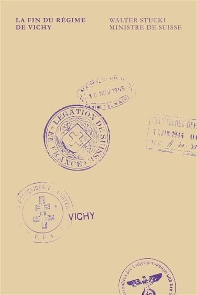 La fin du régime de Vichy