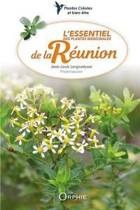 L'essentiel des plantes médicinales de La Réunion