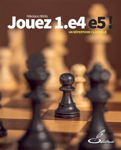Jouez 1.e4 e5 !