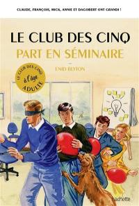 Le club des Cinq à l'âge adulte, Le club des Cinq part en séminaire