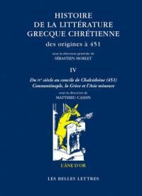 Histoire de la littérature grecque chrétienne des origines à 451. Volume 4, Du IVe siècle au concile de Chalcédoine (451)