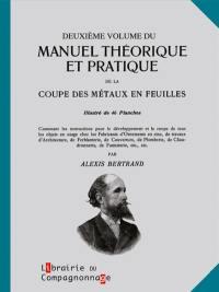 Manuel théorique et pratique de la coupe des métaux en feuilles. Volume 2,