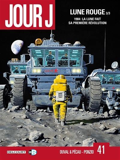 Jour J, Volume 40, Lune rouge. Volume 3, 1984, la Lune fait sa première révolution
