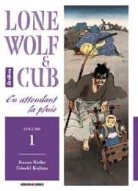 Lone wolf and cub. Volume 1, En attendant la pluie