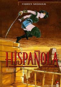Hispanola. Volume 2, Le grand silencieux