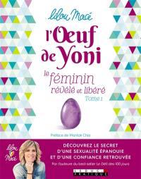 L'oeuf de Yoni. Volume 1,