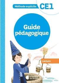 Lecture, CE1 : méthode explicite : guide pédagogique