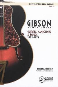 L'encyclopédie de la guitare. Volume 2, Gibson acoustiques