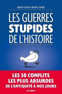 Les guerres stupides de l'histoire