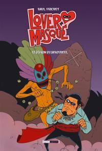 Lover masqué. Volume 1, Le démon du Scroubeul