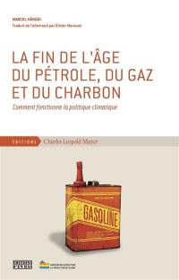 La fin de l'âge du pétrole, du gaz et du charbon