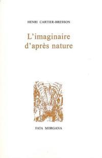 L'imaginaire d'après nature
