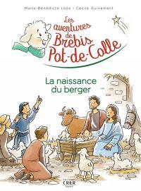 Les aventures de Brebis Pot-de-Colle. Volume 2, La naissance du berger