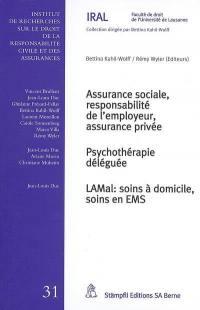 Assurance sociale, responsabilité de l'employeur, assurance privée; Psychothérapie déléguée; LAMal, soins à domicile, soins en EMS